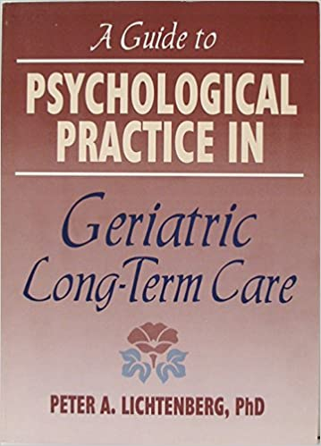 A Guide to Psychological Practice in Geriatric Long-Term Care
